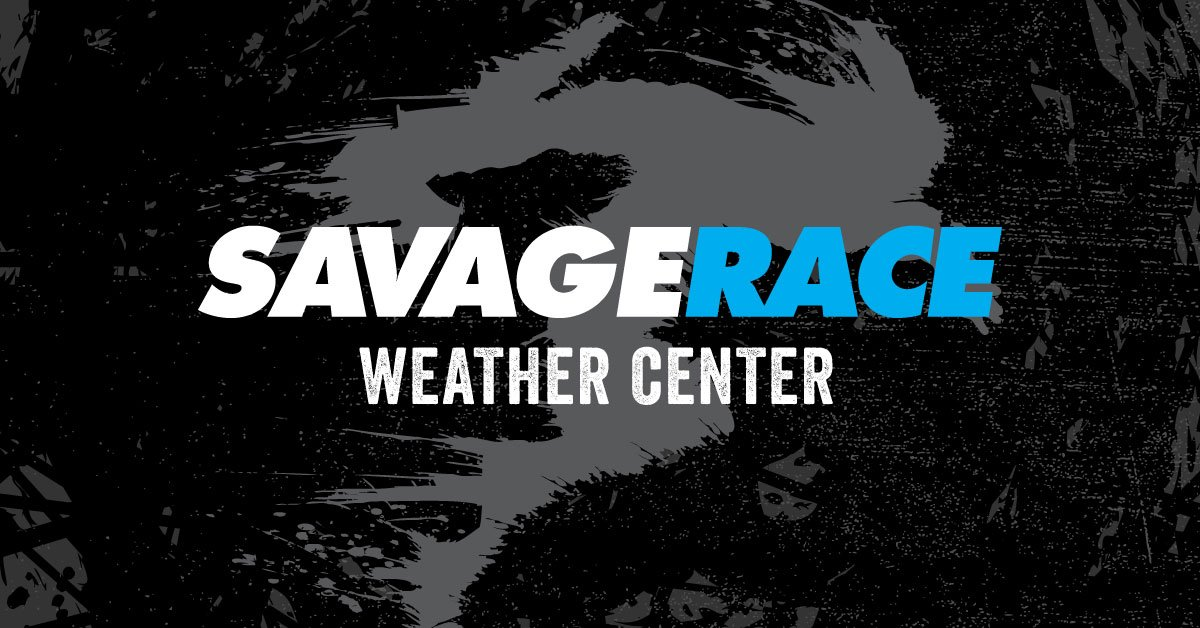 WEATHER UPDATE CENTER: The definitive source for Savage Race